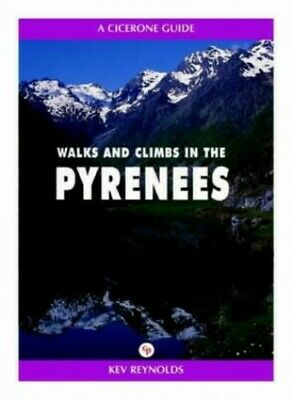 Walks and Climbs in the Pyrenees (A Cicerone guide) by Reynolds, Kev Paperback