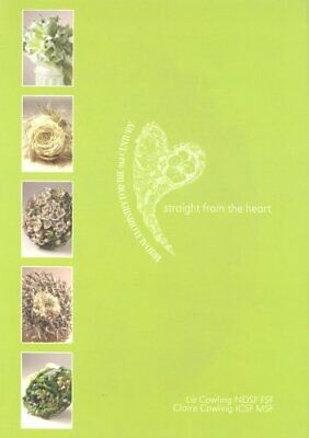 Straight from the Heart: Bridal Floristry by Cowling, Claire Marie Paperback The