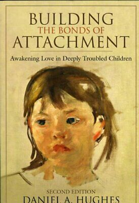 Building the Bonds of Attachment: Awakening Lov... by Daniel A. Hughes Paperback