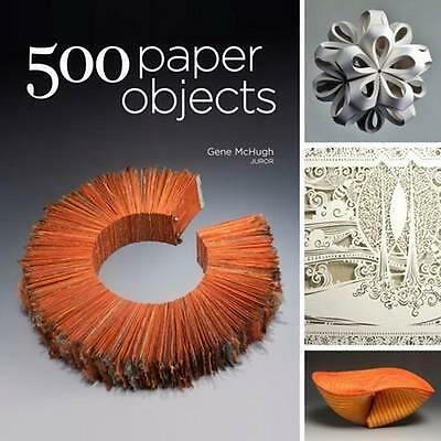 NEW 500 Paper Objects By Gene McHugh Paperback Free Shipping