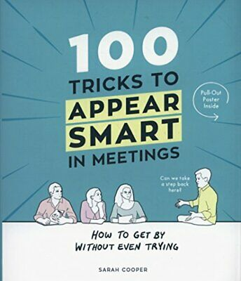100 Tricks to Appear Smart In Meetings by Cooper, Sarah Book The Cheap Fast Free
