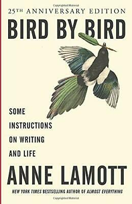 Bird by Bird: Instructions on Writing and Life by Lamott, Anne Paperback Book