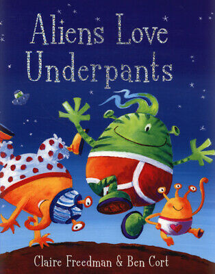 Aliens love underpants by Claire Freedman (Paperback)