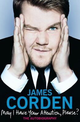 May I have your attention, please?: the autobiography by James Corden (Hardback)