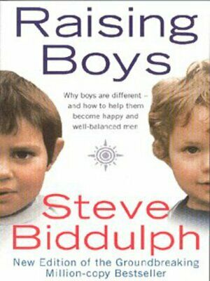 Raising boys: why boys are different - and how to help them become happy and