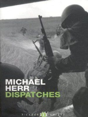 Picador thirty: Dispatches by Michael Herr (Paperback)
