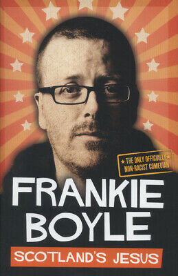 Scotland's Jesus: the only officially non-racist comedian by Frankie Boyle