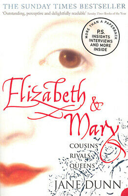 Elizabeth and Mary: cousins, rivals, queens by Jane Dunn (Paperback)