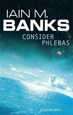 A Culture novel: Consider Phlebas by Iain M. Banks (Paperback)