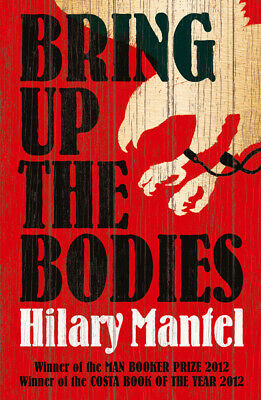 Bring up the bodies by Hilary Mantel (Paperback)