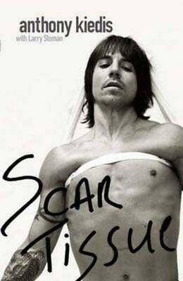 Scar Tissue by Anthony Kiedis (Hardback)