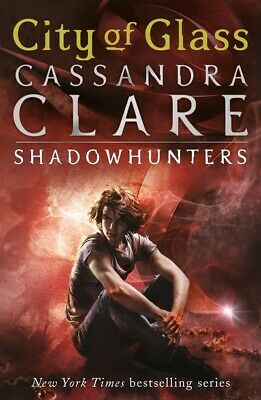 The mortal instruments: City of glass by Cassandra Clare (Paperback)