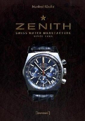 Zenith: Swiss Watch Manufacture Since 1865 by Manfred Rossler [Hardcover] 2009