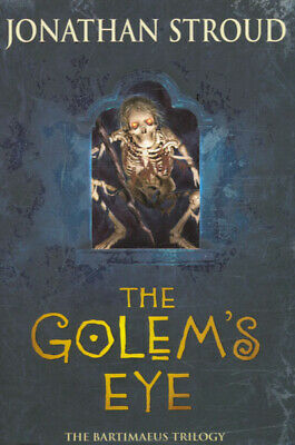 The Bartimaeus trilogy: The Golem's eye by Jonathan Stroud (Paperback)