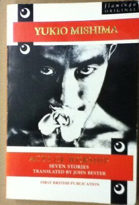 Acts of Worship: Seven Stories (Flamingo) by Mishima, Yukio Paperback Book The