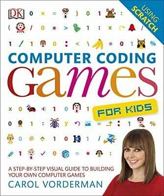 Computer Coding Games for Kids: A Step-by-Step Visual Gui... by Vorderman, Carol