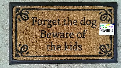 """Forget the dog Beware of the kids"" - Natural Coir on Rubber Door Mat"