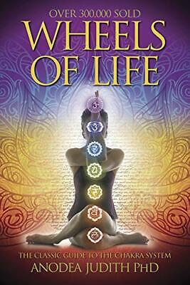 Wheels of Life: User's Guide to the Chakra Sy... by Judith PhD, Anodea Paperback