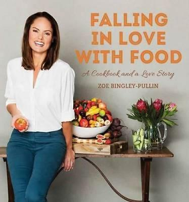 NEW Falling in Love with Food By Zoe Bingley-Pullin Paperback Free Shipping