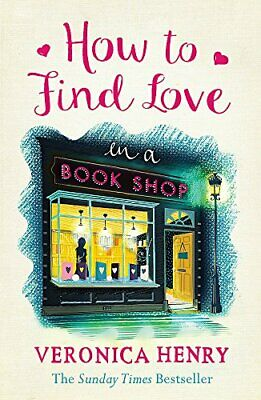 How to Find Love in a Book Shop by Veronica Henry 1409146898