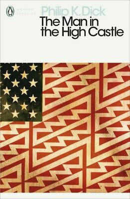 Penguin classics: The man in the high castle by Philip K. Dick (Paperback)
