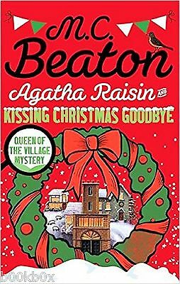 Agatha Raisin and Kissing Christmas Goodbye by M. C. Beaton, Book, New Paperback