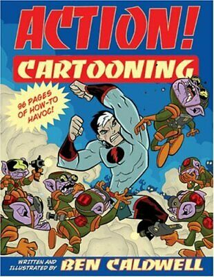 Action! Cartooning: 96 Pages of How-to Havoc! by Caldwell, Ben Paperback Book
