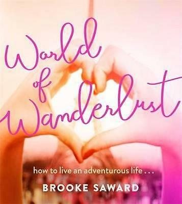 NEW World of Wanderlust By Brooke Saward Paperback Free Shipping