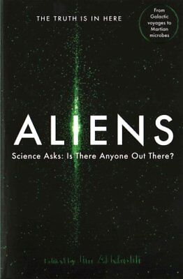 Aliens Science Asks: Is There Anyone Out There? by Jim Al-Khalili 9781781256817