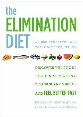 The Elimination Diet: Discover the Foods That Are Making You Sick and Tired