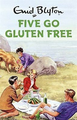 Five Go Gluten Free (Enid Blyton for Grown Ups) by Bruno Vincent (Hardcover) UXX
