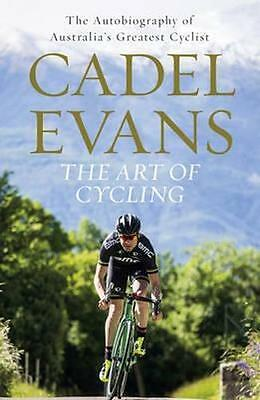 NEW The Art of Cycling By Cadel Evans Hardcover Free Shipping