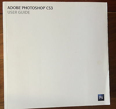 ADOBE PHOTOSHOP CS3 Professional User Guide 2007