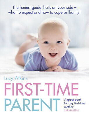 First-time parent by Lucy Atkins (Paperback)
