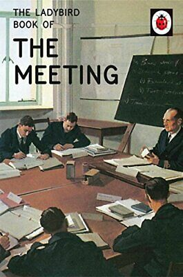 The Ladybird Book of the Meeting (Ladybirds for Grown-Ups) by Morris, Joel Book
