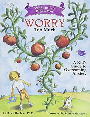 What to Do When You Worry Too Much: A Kid's Guide t... by Dawn Huebner Paperback
