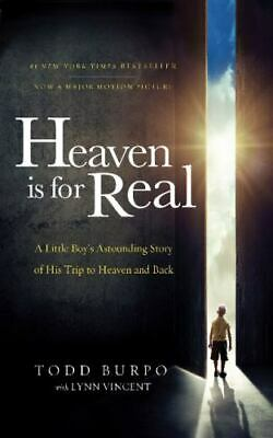 Heaven is for Real Movie Edition: A Little Boy's Astounding Story of His Trip