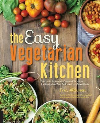 The Easy Vegetarian Kitchen: 50 Classic Recipes with Seasonal Variationx