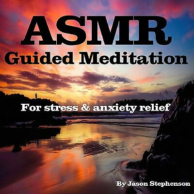 ASMR Guided Meditation CD for Stress and Anxiety Relief By Jason Stephenson