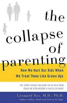 NEW The Collapse of Parenting By Leonard Sax Hardcover Free Shipping