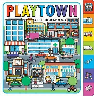 NEW Playtown By Lift the Flap Board Book Free Shipping