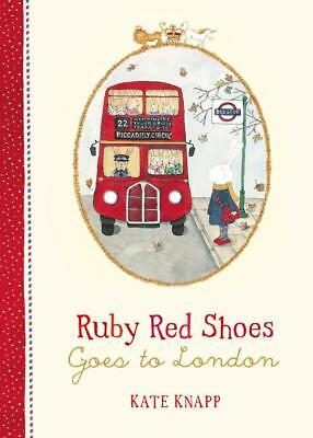 NEW Ruby Red Shoes Goes to London By Kate Knapp Hardcover Free Shipping