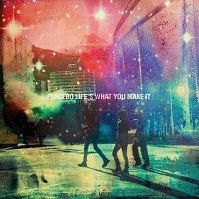 Placebo - Life's What You Make It - Vinile (limited edition)