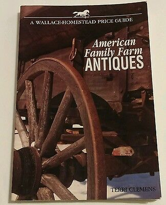 American Family Farm Antiques : A Wallace-Homestead Price Guide by Terri...