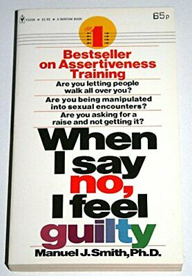 When I Say No, I Feel Guilty by Smith, Manuel J. Paperback Book The Cheap Fast