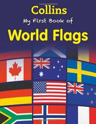 My First Book of World Flags (My First) (Collins My First) by Collins Book The
