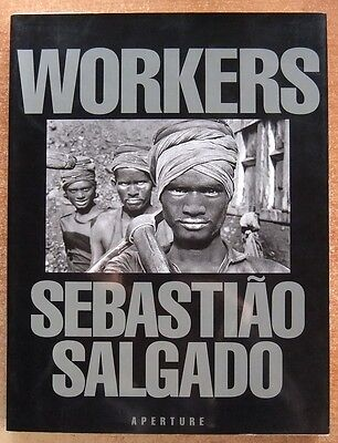 Workers : An Archaeology Of The Industrial Age - Sebastiao Salgado  Photographie