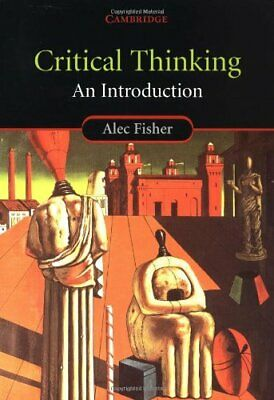 Critical Thinking: An Introduction, Fisher, Alec Paperback Book The Cheap Fast
