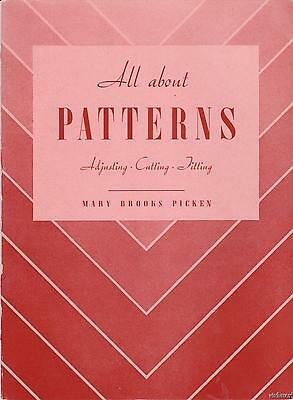 1939 All About PATTERNS by MARY BROOKS PICKEN Adjusting Cutting Fitting RARE OOP