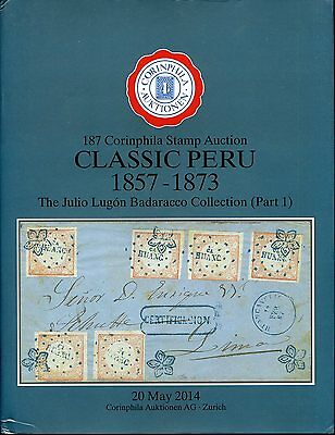 Classic Peru 1857-1873 Two Specialized Auction Catalogs Corinphila 2014